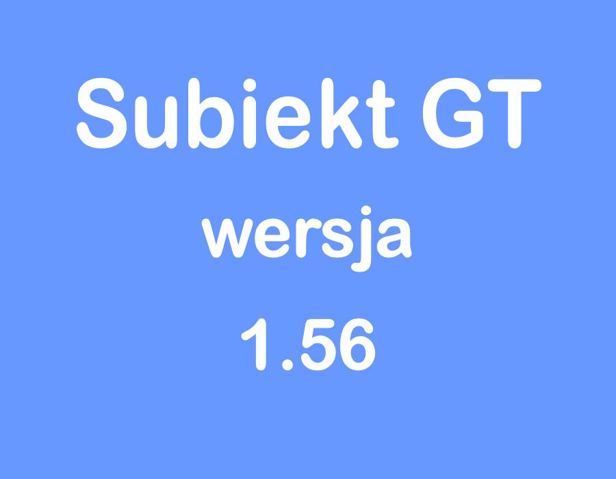 Subiekt GT wersja 1.56 nowe funkcje